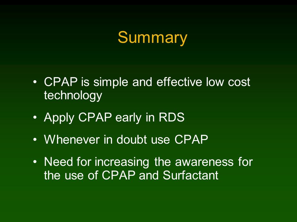 Summary CPAP is simple and effective low cost technology