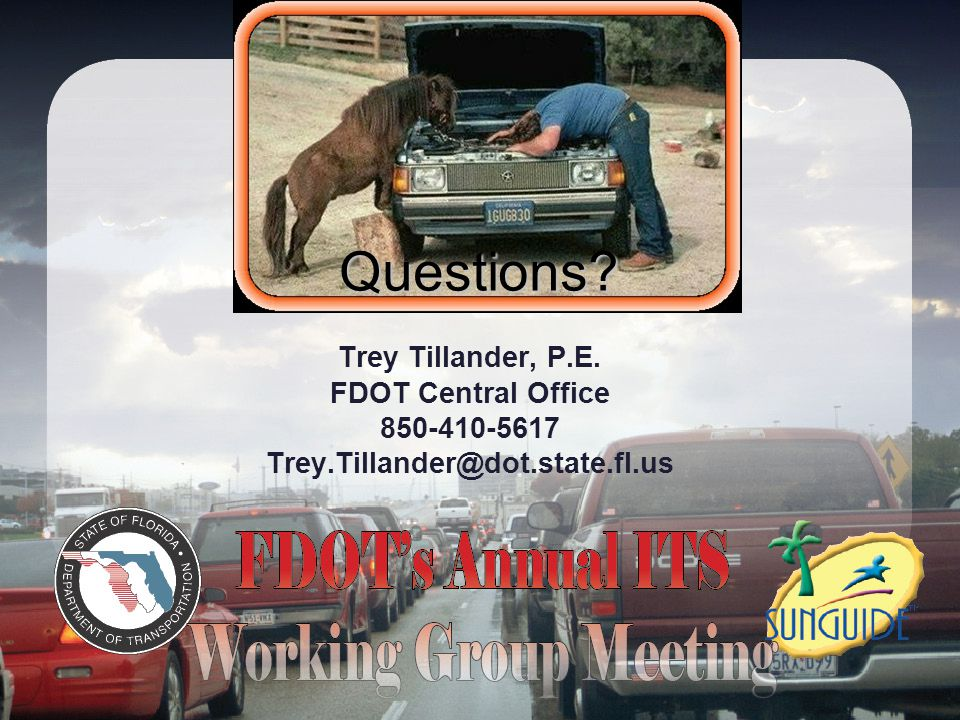 Questions Trey Tillander, P.E. FDOT Central Office 850-410-5617
