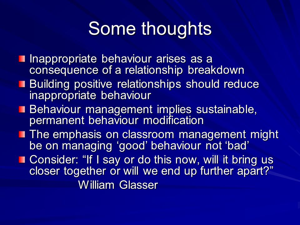 Some thoughts Inappropriate behaviour arises as a consequence of a relationship breakdown.