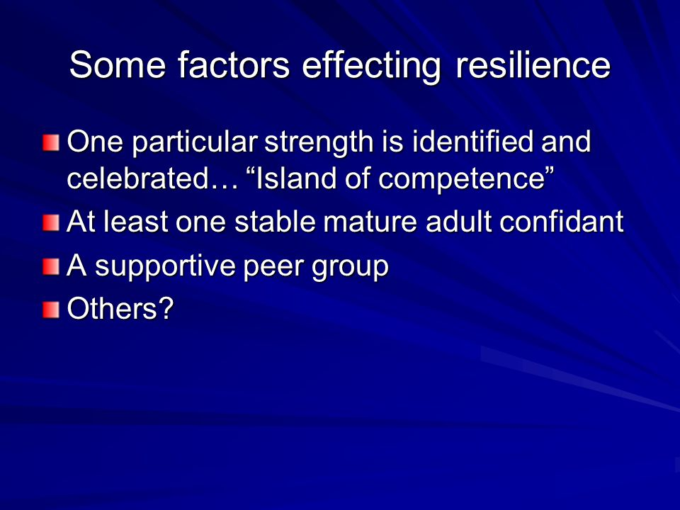 Some factors effecting resilience