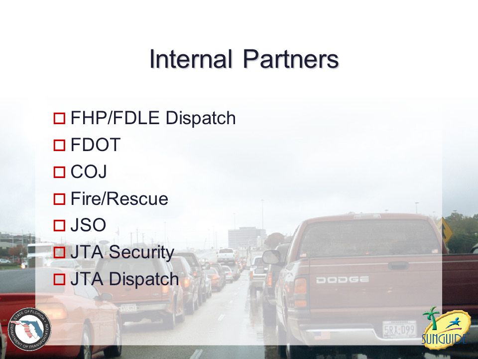 Internal Partners FHP/FDLE Dispatch FDOT COJ Fire/Rescue JSO