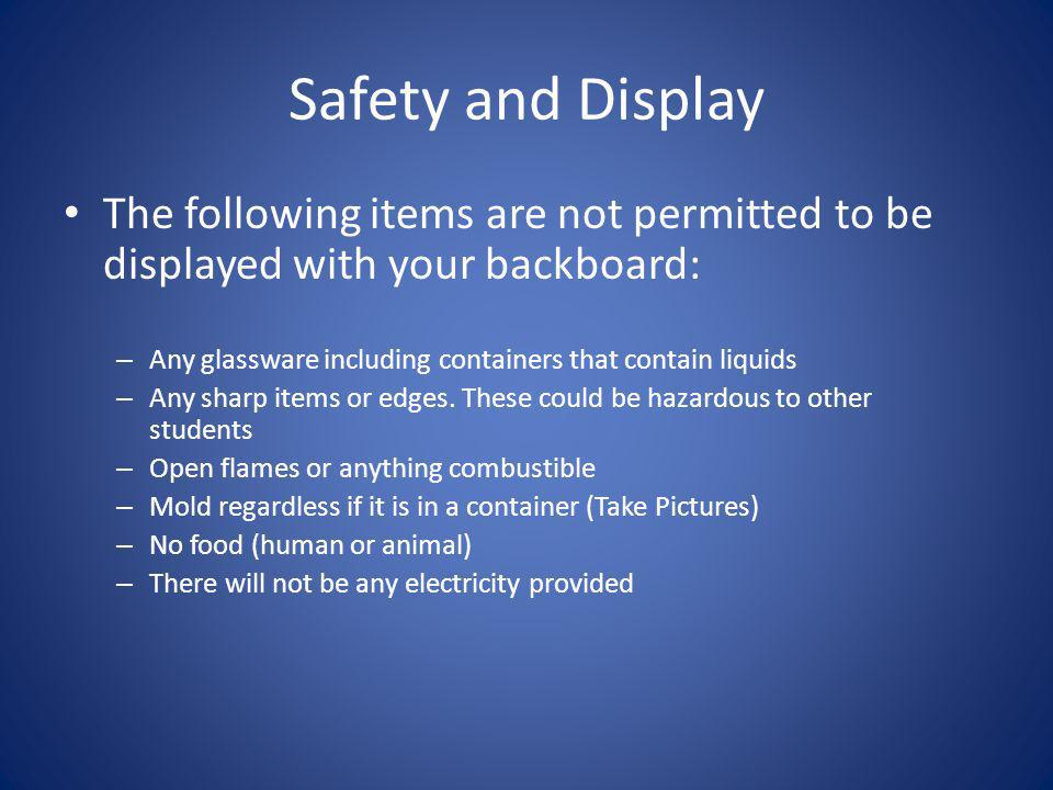 Safety and Display The following items are not permitted to be displayed with your backboard: