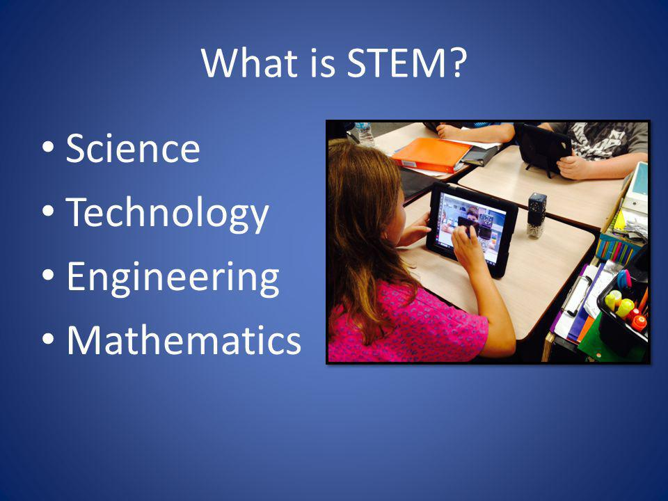 What is STEM Science Technology Engineering Mathematics