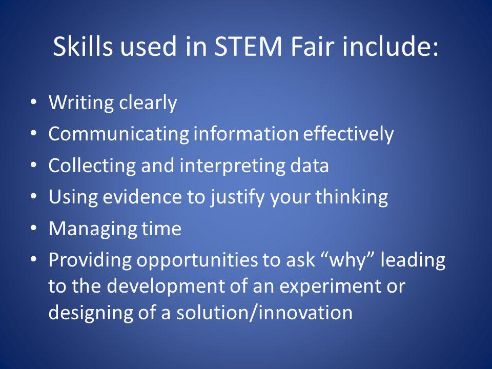 Skills used in STEM Fair include: