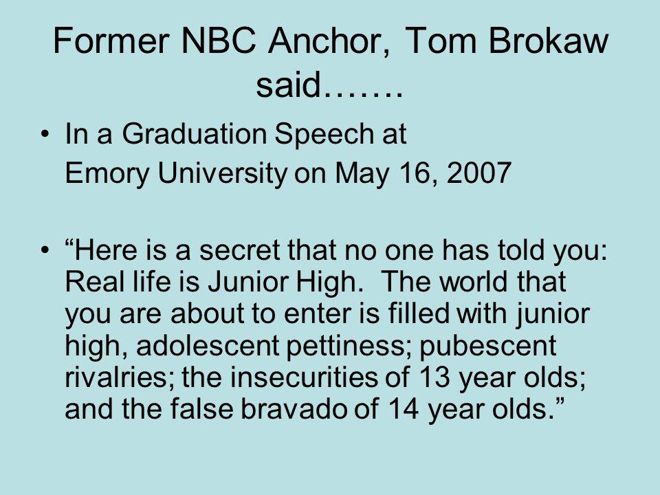 Former NBC Anchor, Tom Brokaw said…….
