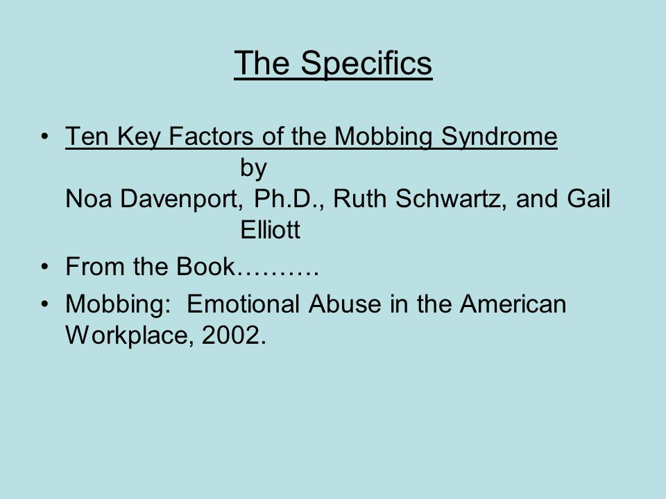 The Specifics Ten Key Factors of the Mobbing Syndrome by Noa Davenport, Ph.D., Ruth Schwartz, and Gail Elliott.