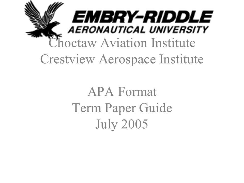 Choctaw Aviation Institute Crestview Aerospace Institute APA Format Term Paper Guide July 2005