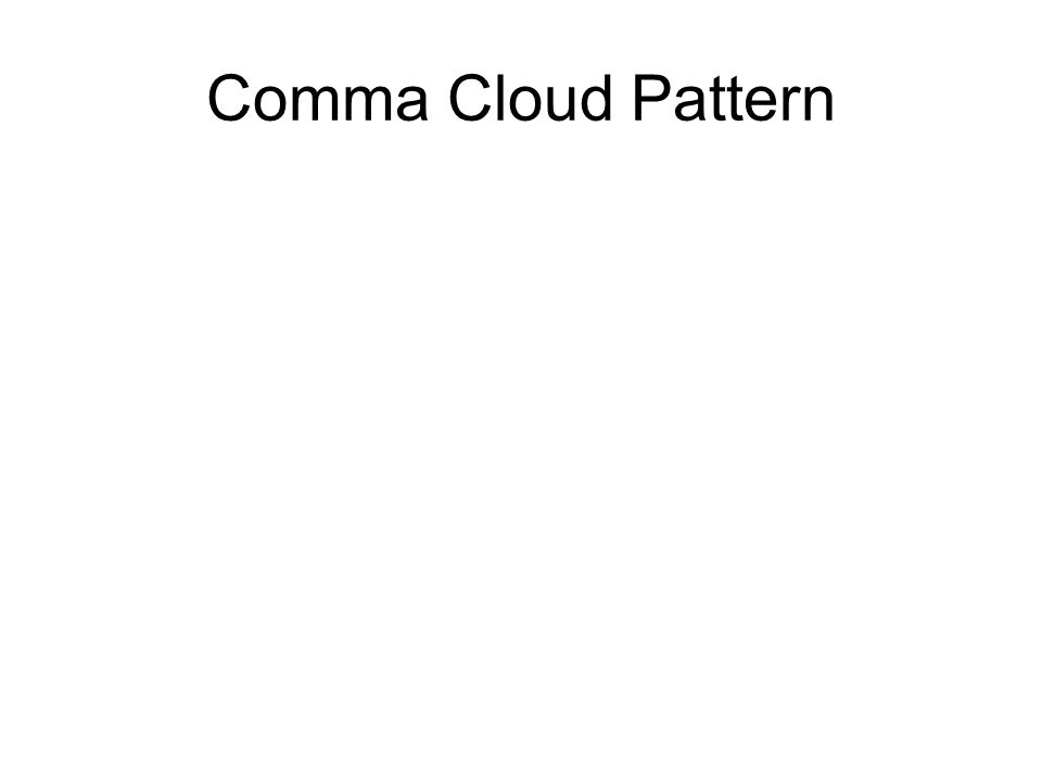 Comma Cloud Pattern