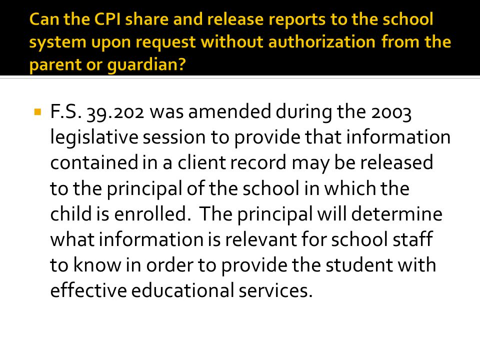 Can the CPI share and release reports to the school system upon request without authorization from the parent or guardian