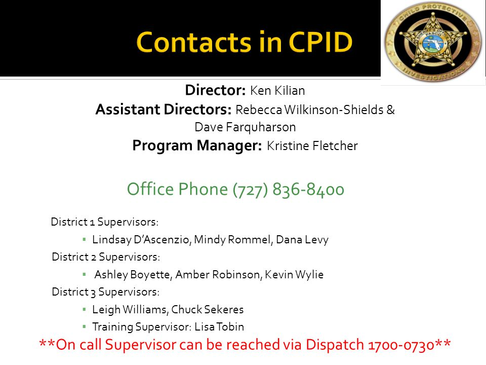 Contacts in CPID Office Phone (727) 836-8400 Director: Ken Kilian