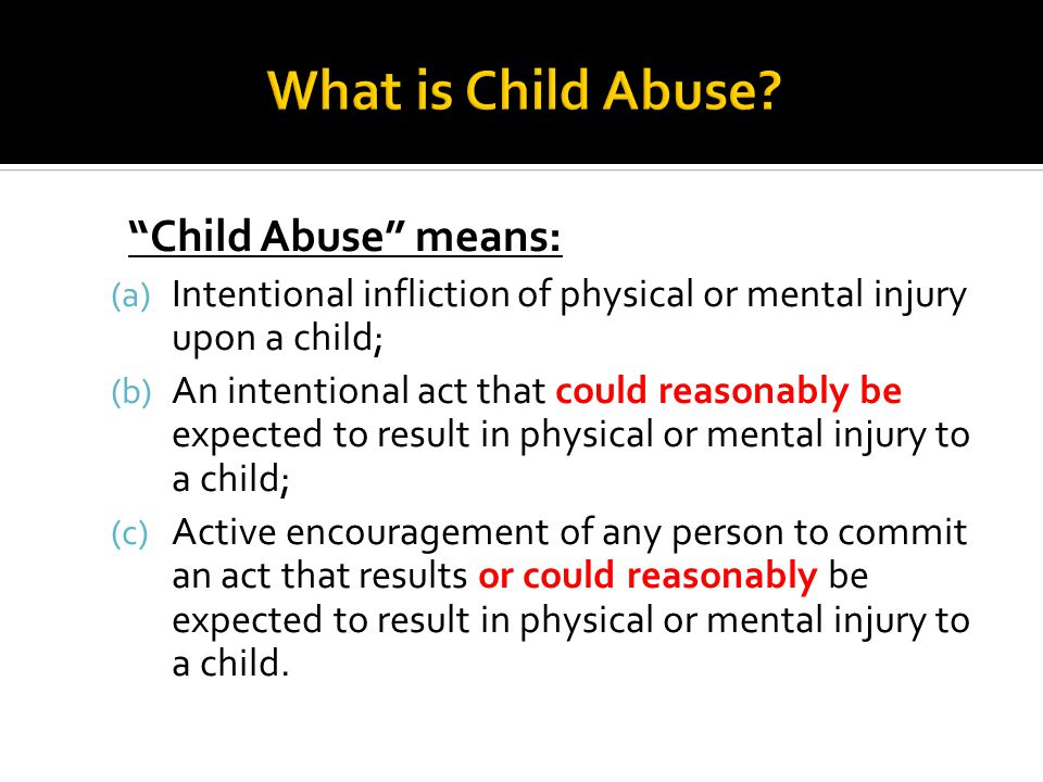 What is Child Abuse Child Abuse means: