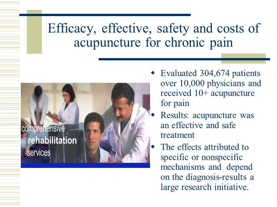 Efficacy, effective, safety and costs of acupuncture for chronic pain