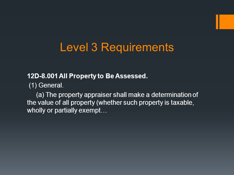 Level 3 Requirements 12D-8.001 All Property to Be Assessed.