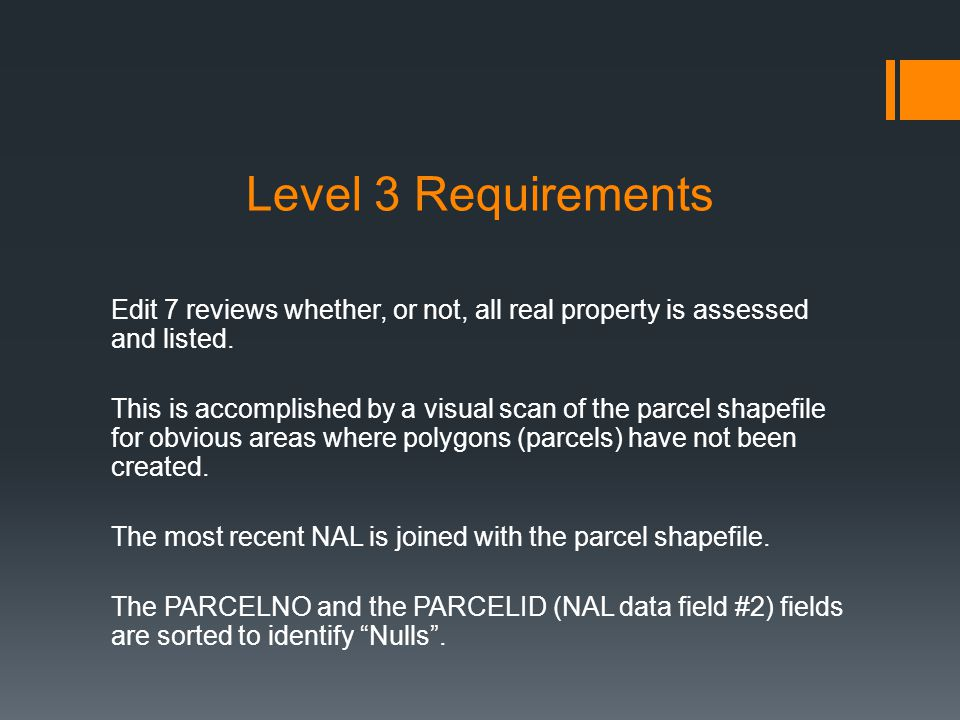 Level 3 Requirements Edit 7 reviews whether, or not, all real property is assessed and listed.