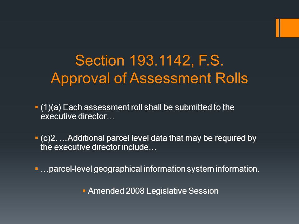 Section 193.1142, F.S. Approval of Assessment Rolls