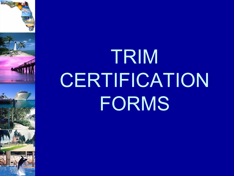 TRIM CERTIFICATION FORMS