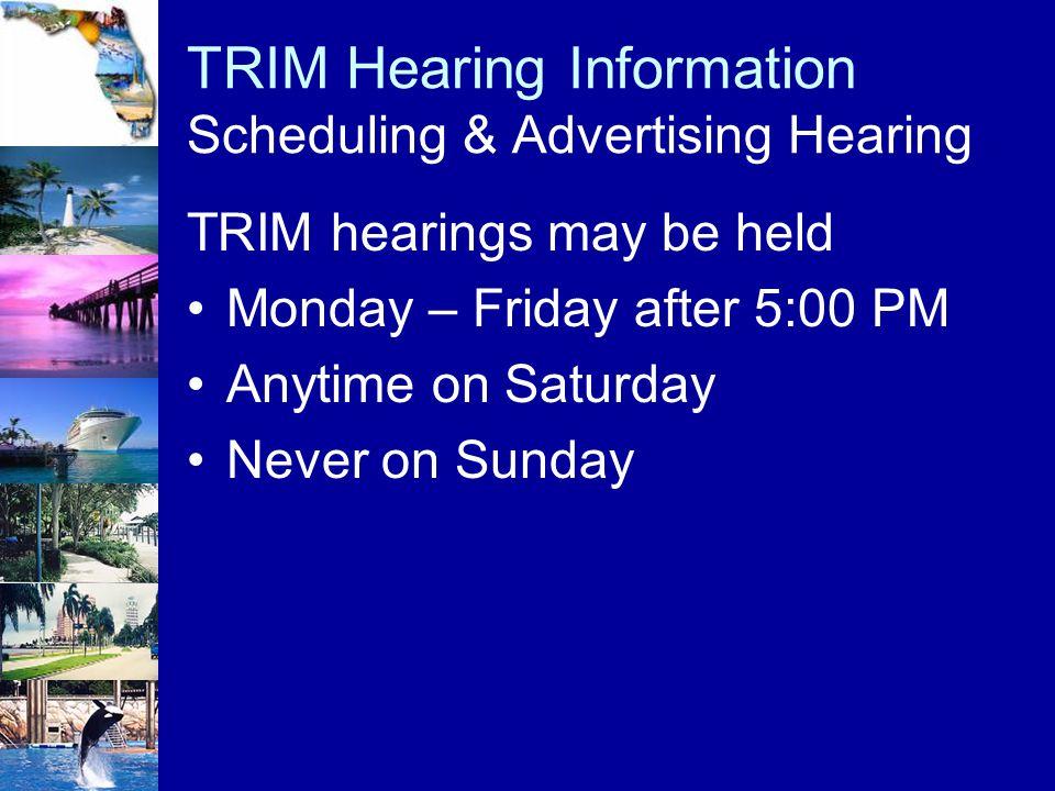 TRIM Hearing Information Scheduling & Advertising Hearing
