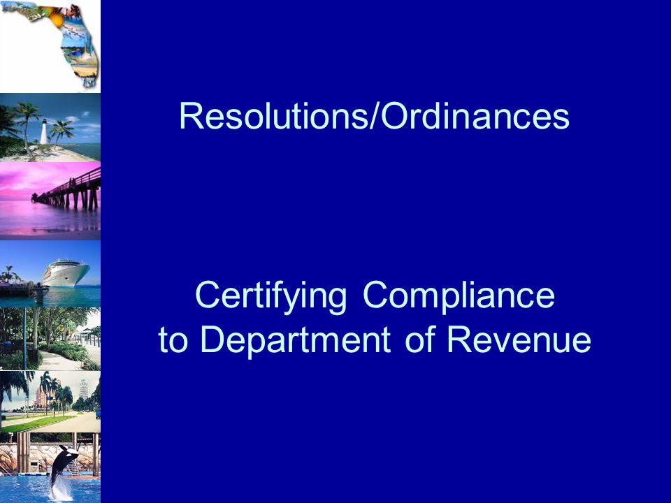 Resolutions/Ordinances Certifying Compliance to Department of Revenue