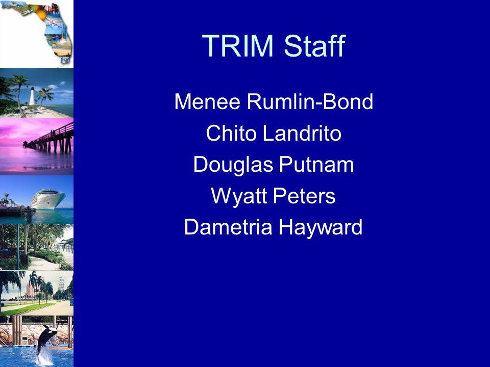 TRIM Staff Menee Rumlin-Bond Chito Landrito Douglas Putnam