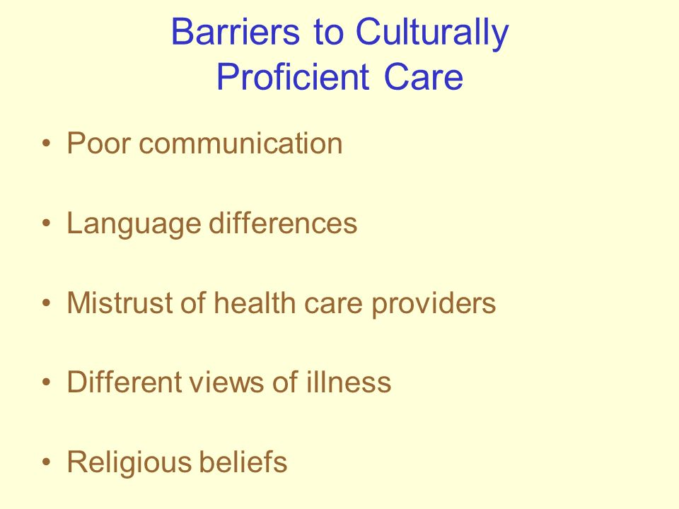 Barriers to Culturally Proficient Care