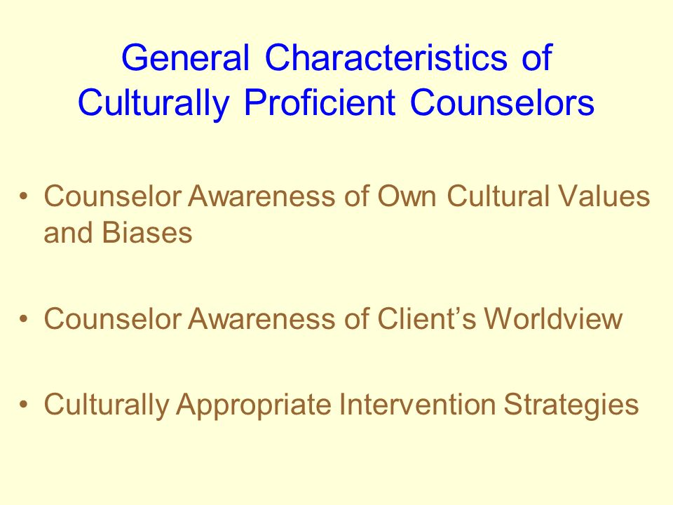 General Characteristics of Culturally Proficient Counselors
