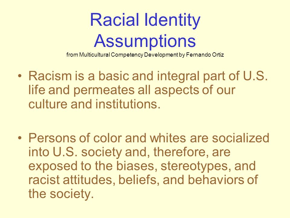 Racial Identity Assumptions from Multicultural Competency Development by Fernando Ortiz