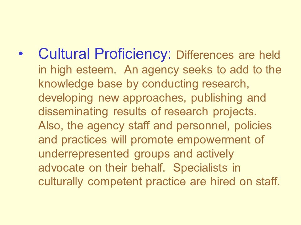 Cultural Proficiency: Differences are held in high esteem