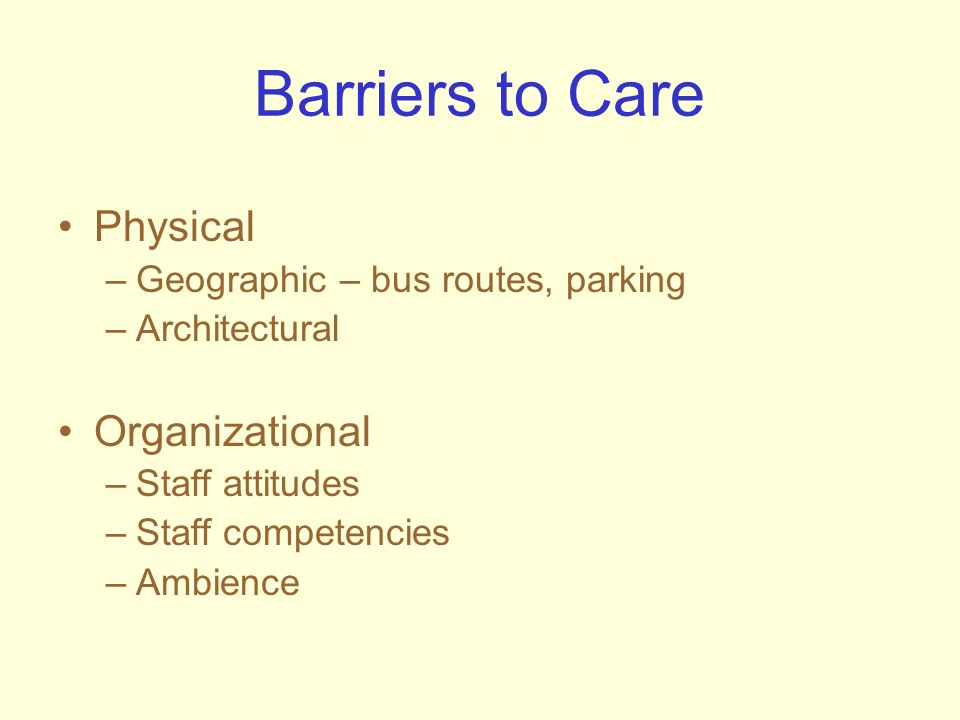 Barriers to Care Physical Organizational