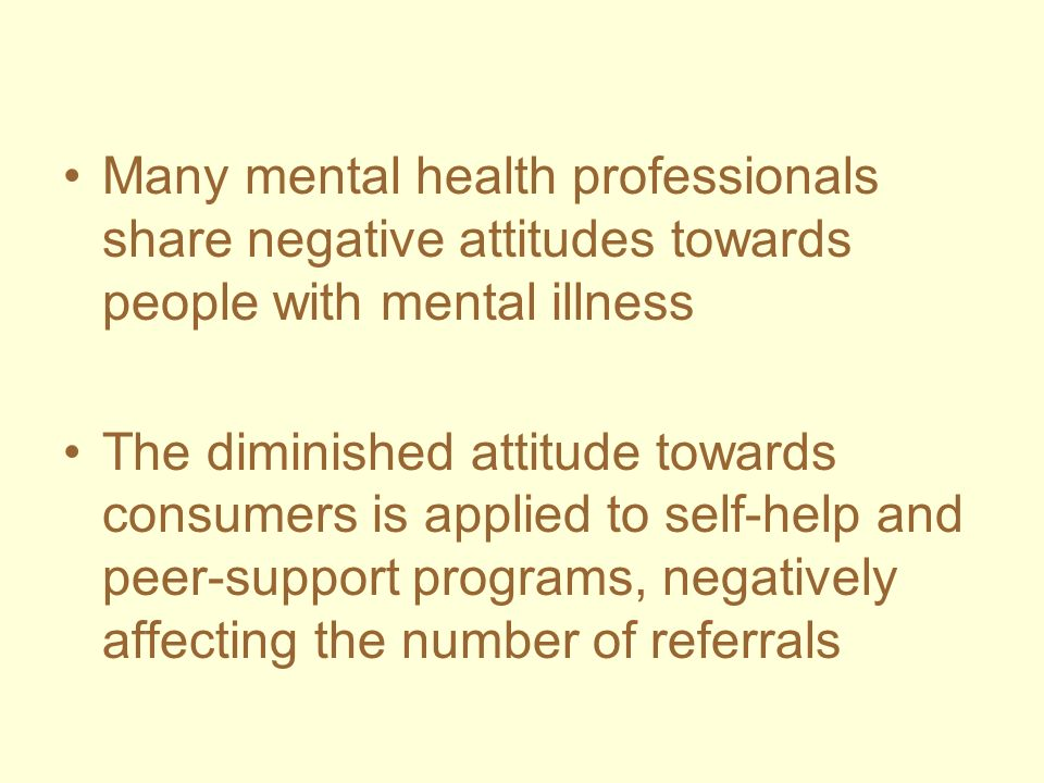 Many mental health professionals share negative attitudes towards people with mental illness