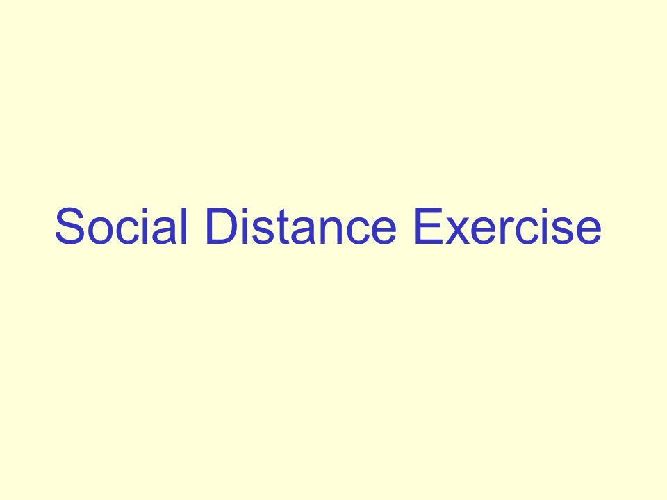 Social Distance Exercise