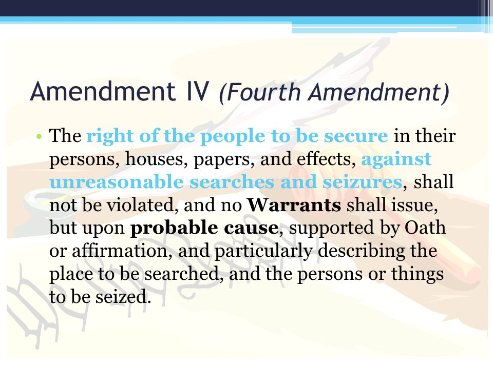 Amendment IV (Fourth Amendment)