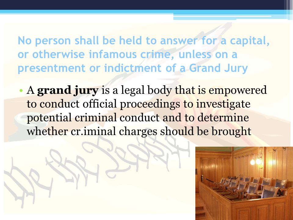 No person shall be held to answer for a capital, or otherwise infamous crime, unless on a presentment or indictment of a Grand Jury