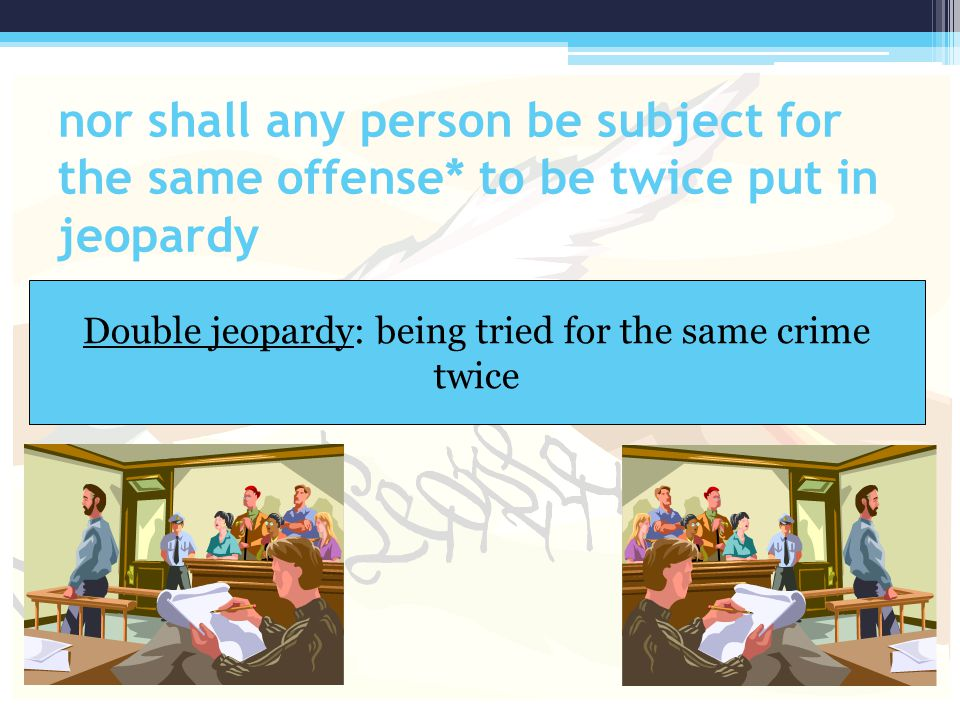 Double jeopardy: being tried for the same crime twice