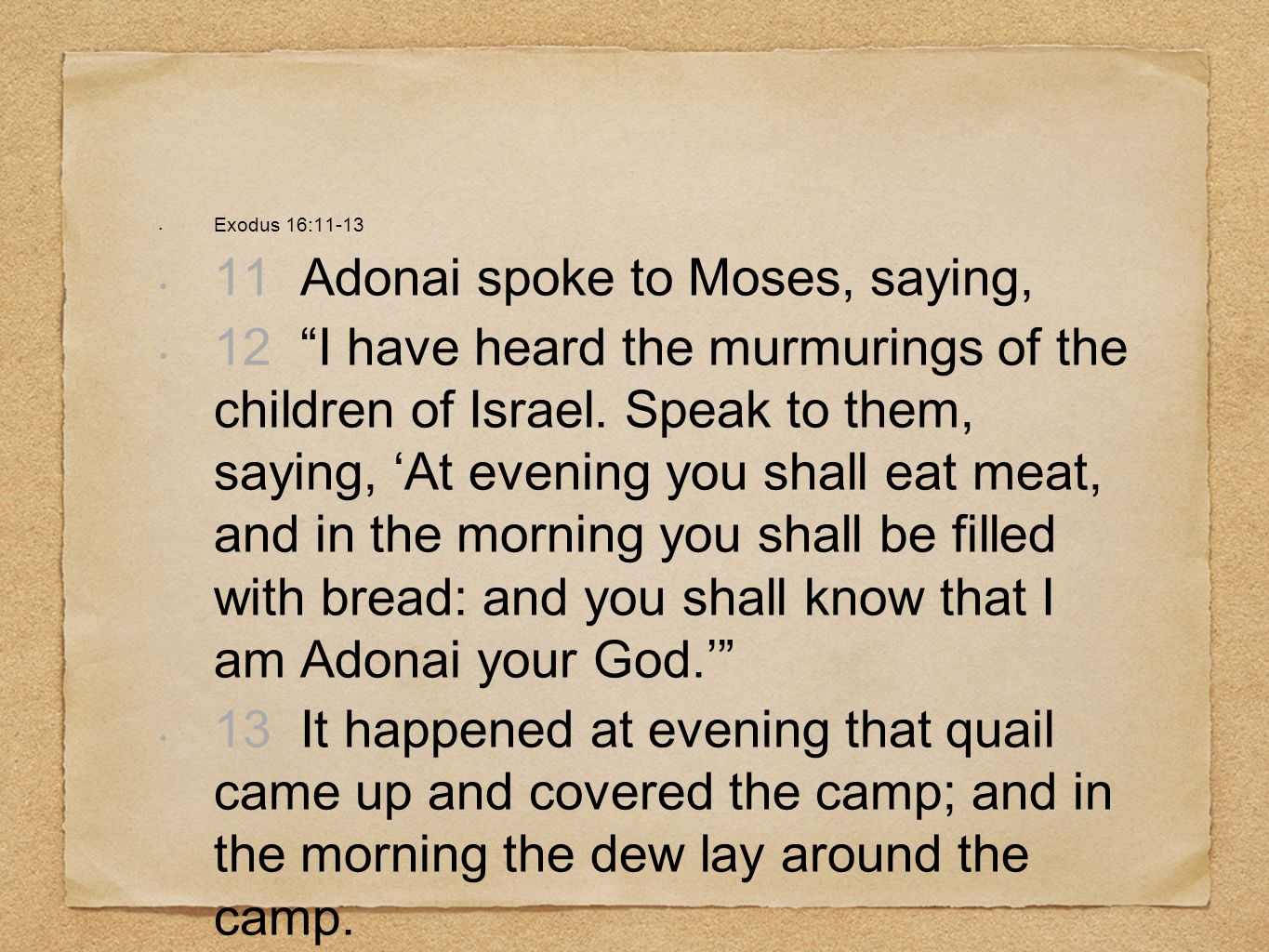 11 Adonai spoke to Moses, saying,
