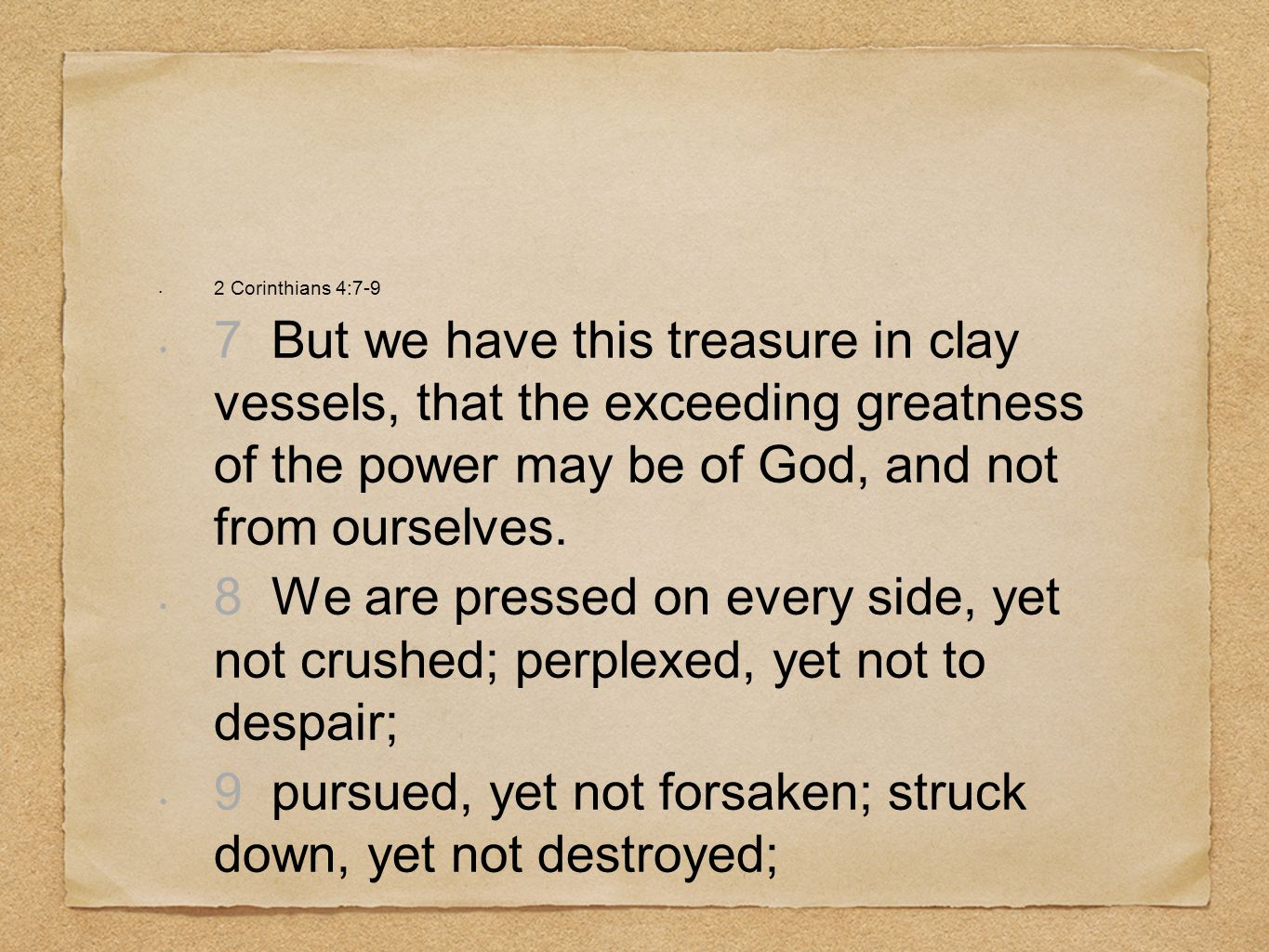 9 pursued, yet not forsaken; struck down, yet not destroyed;