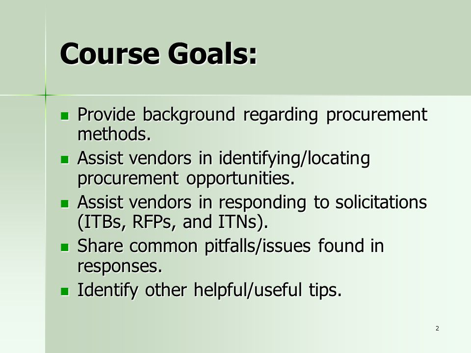 Course Goals: Provide background regarding procurement methods.