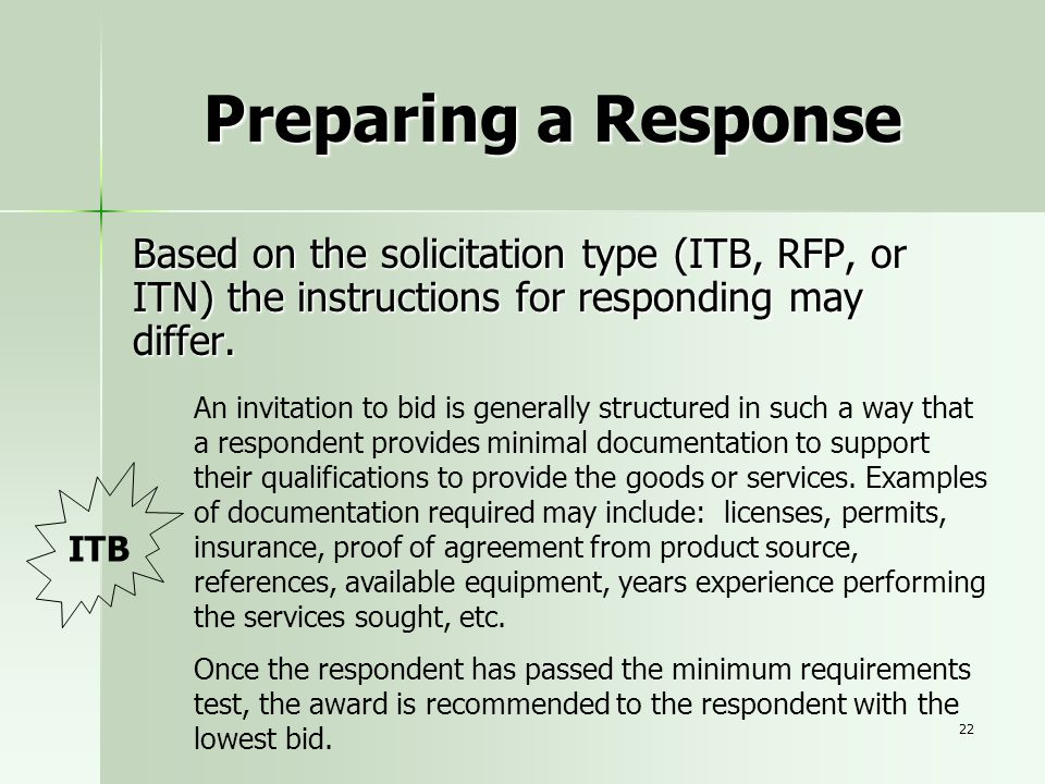 Preparing a Response Based on the solicitation type (ITB, RFP, or ITN) the instructions for responding may differ.