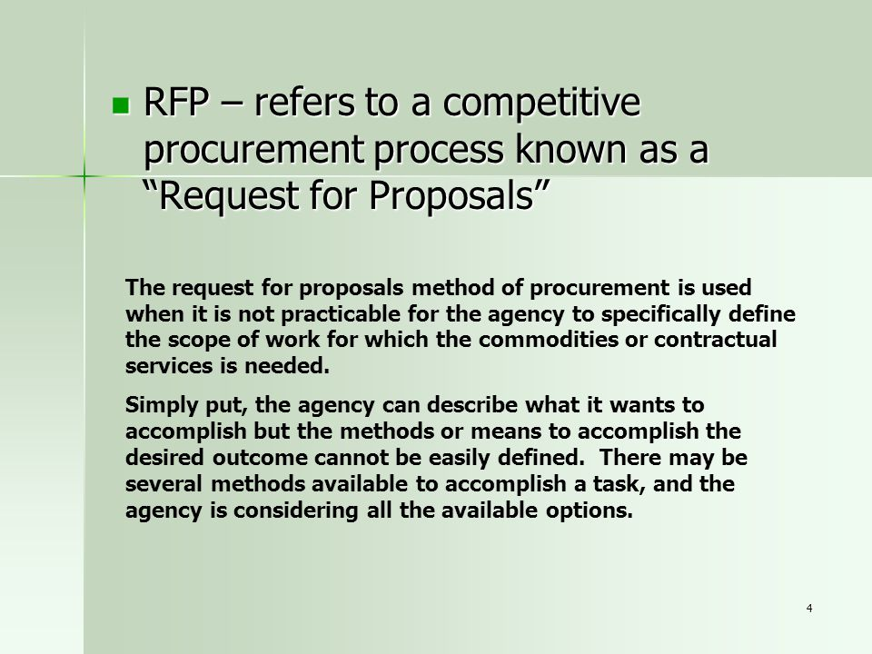 RFP – refers to a competitive procurement process known as a Request for Proposals