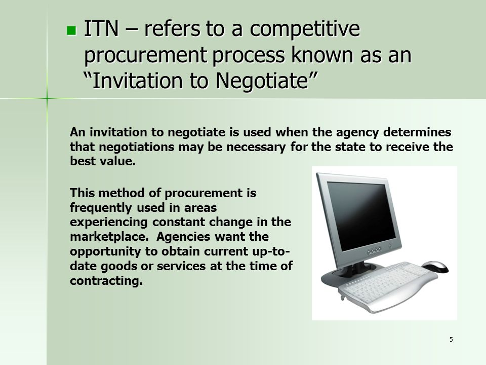 ITN – refers to a competitive procurement process known as an Invitation to Negotiate