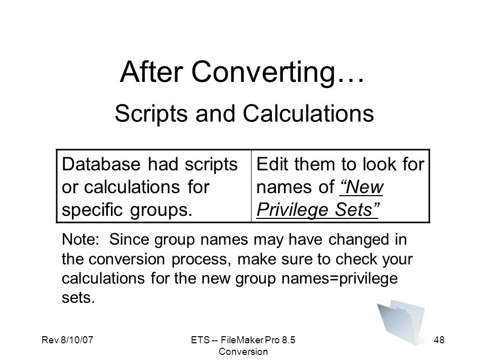 After Converting… Scripts and Calculations