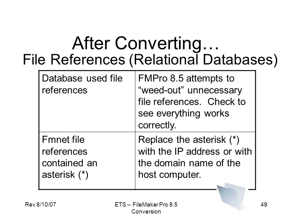 After Converting… File References (Relational Databases)