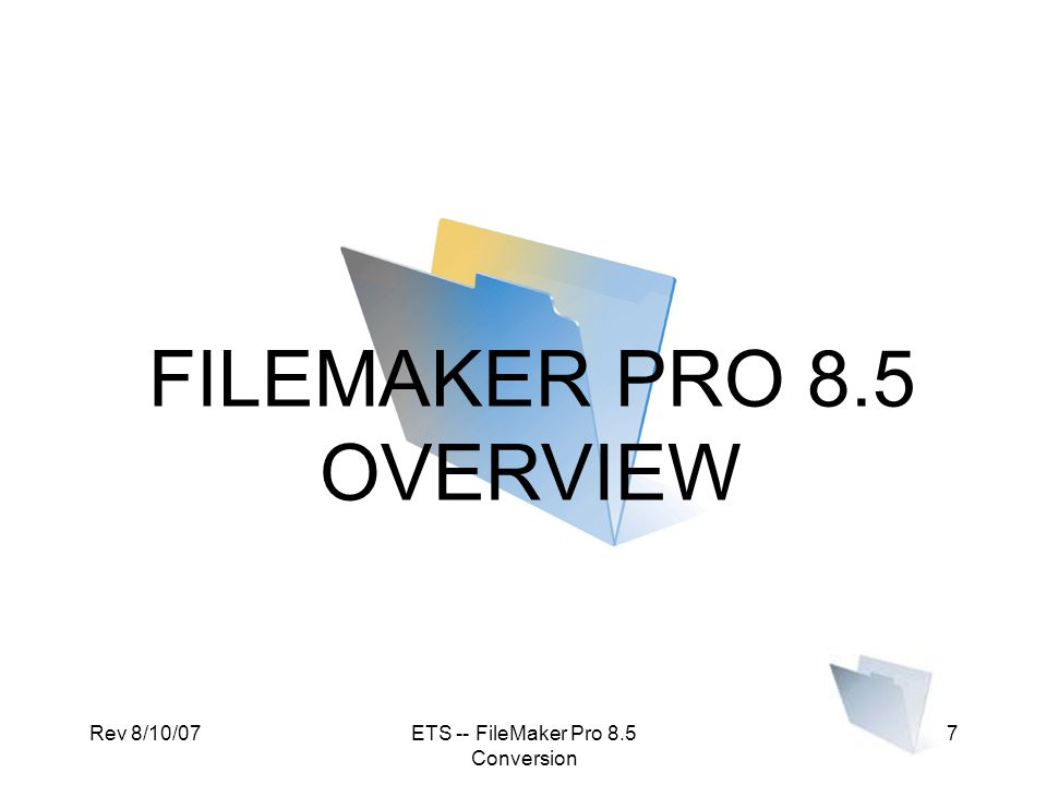 FILEMAKER PRO 8.5 OVERVIEW