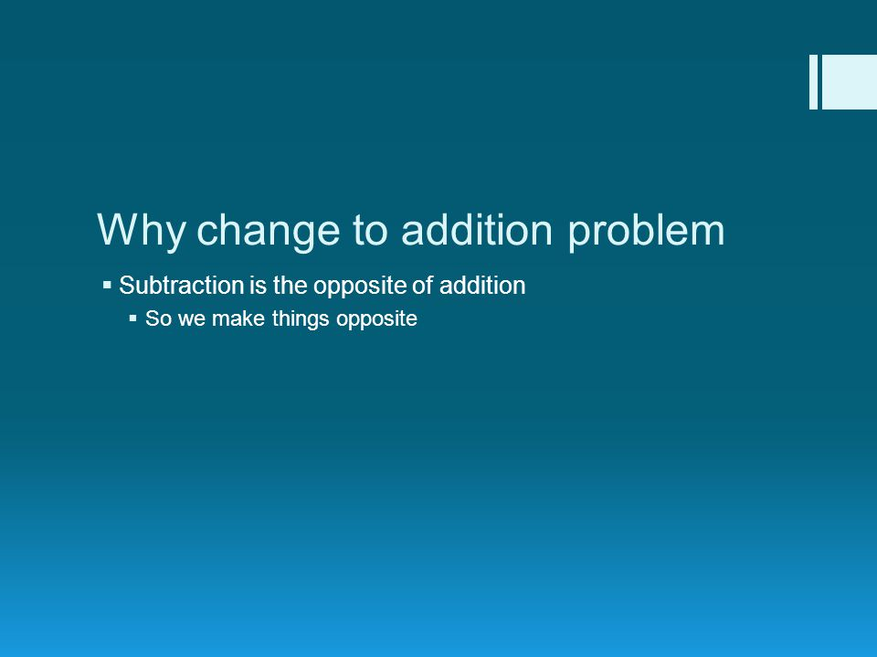 Why change to addition problem