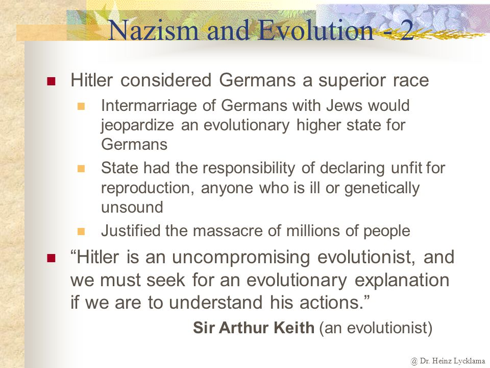 Nazism and Evolution - 2 Hitler considered Germans a superior race