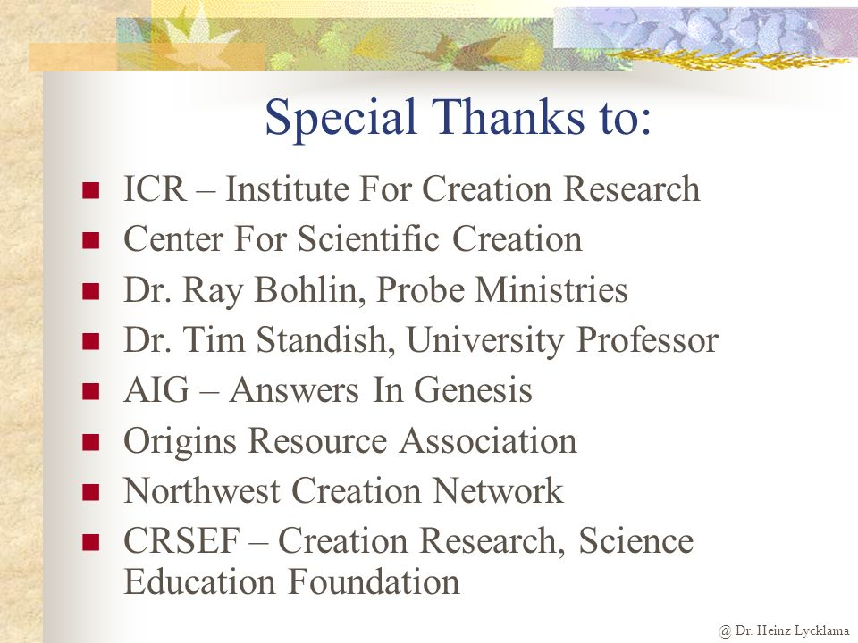 Special Thanks to: ICR – Institute For Creation Research
