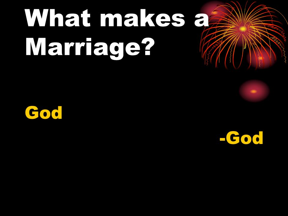 What makes a Marriage God -God