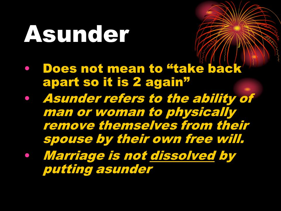 Asunder Does not mean to take back apart so it is 2 again