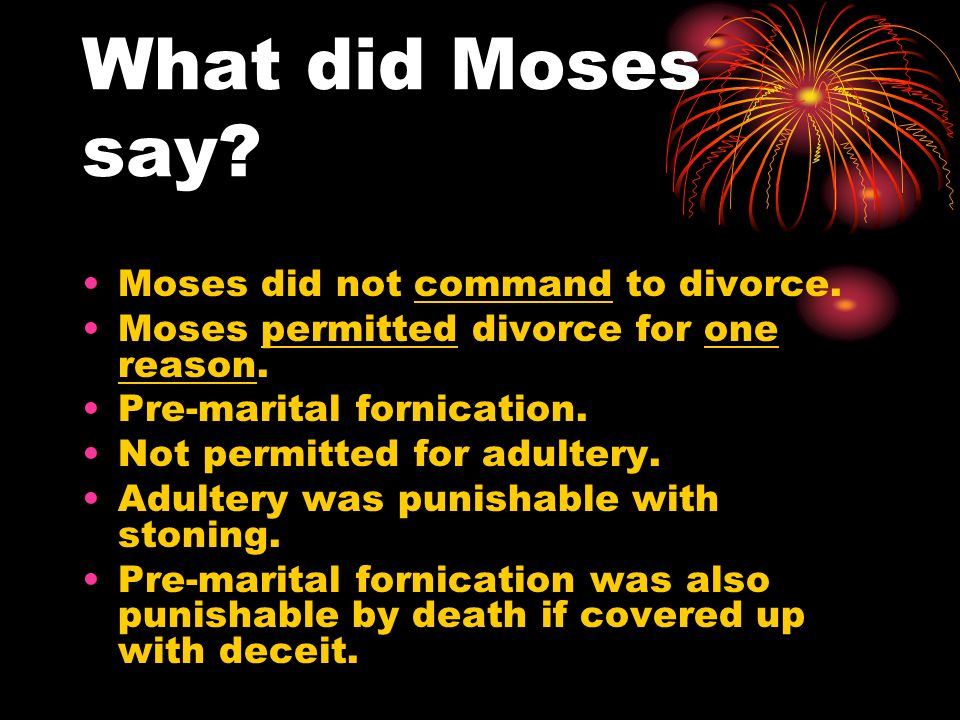 What did Moses say Moses did not command to divorce.