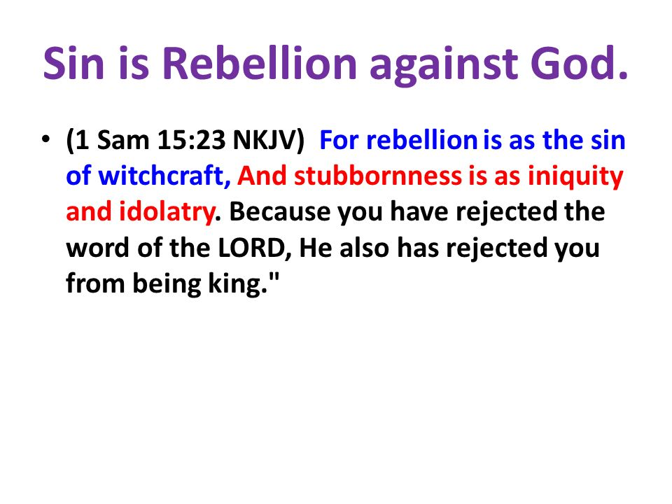 Sin is Rebellion against God.