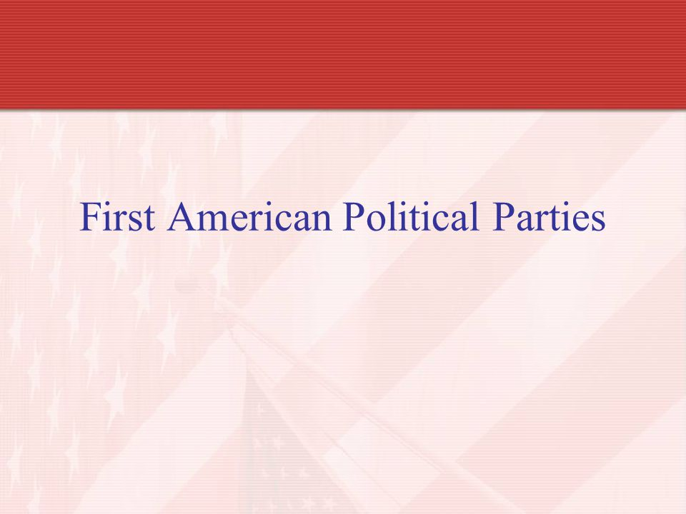 First American Political Parties